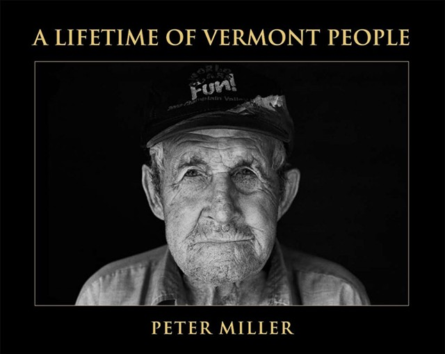 A Lifetime of Vermont People by Peter Miller - COURTESY OF PETER MILLER
