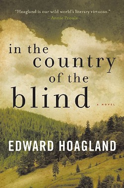 In the Country of the Blind by Edward Hoagland, Arcade Publishing, 204 pages. $22.99.