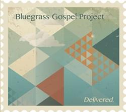 Bluegrass Gospel Project, Delivered.
