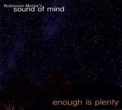 Robinson Morse's Sound of Mind, Enough Is Plenty