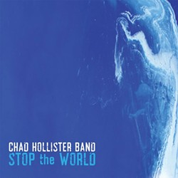 Chad Hollister Band, Stop the World