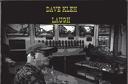 Dave Kleh, <i>Laugh: A Collection of Drinking Songs From the 802</i>