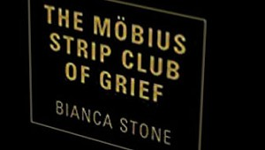 Quick Lit: Review of 'The Möbius Strip Club of Grief' by Bianca Stone