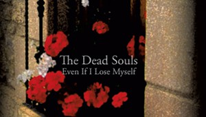 Album Review: The Dead Souls, 'Even If I Lose Myself'