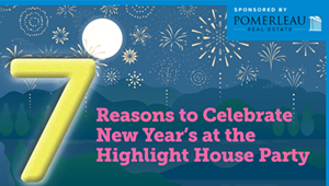 Seven Reasons to Celebrate New Year's at the Highlight House Party