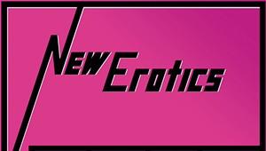 New Erotics, 'New Erotics'