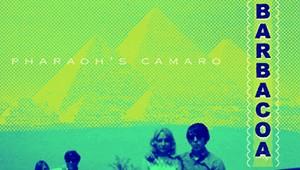 Barbacoa, 'Pharaoh's Camaro'