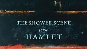 Quick Lit: 'The Shower Scene from Hamlet' by Daniel Lusk