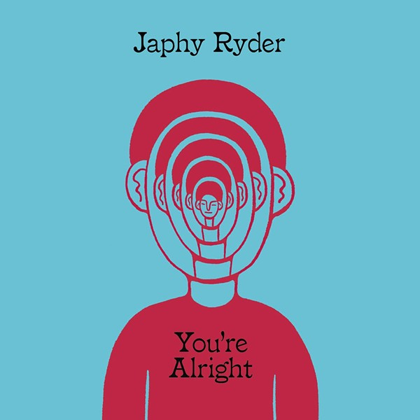Japhy Ryder, You're Alright