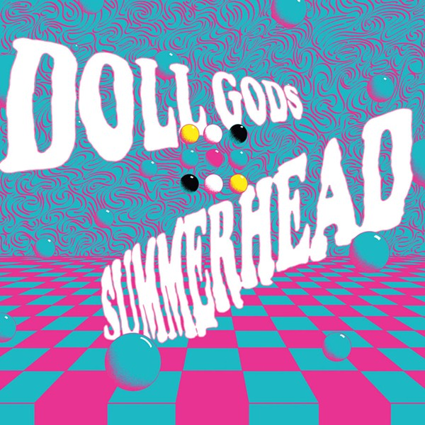 Doll Gods, Summerhead