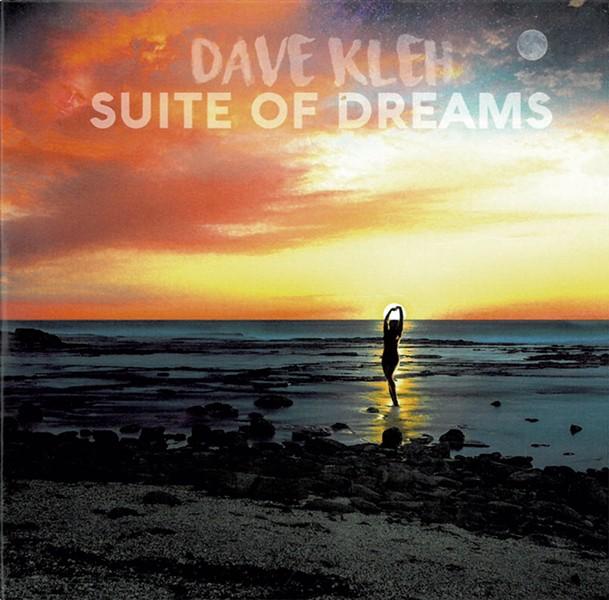 Dave Kleh, Suite of Dreams