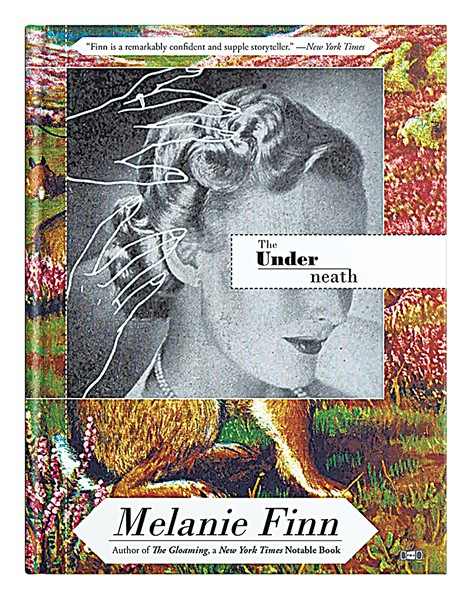 The Underneath by Melanie Finn, Two Dollar Radio, 308 pages. $26 hardcover.