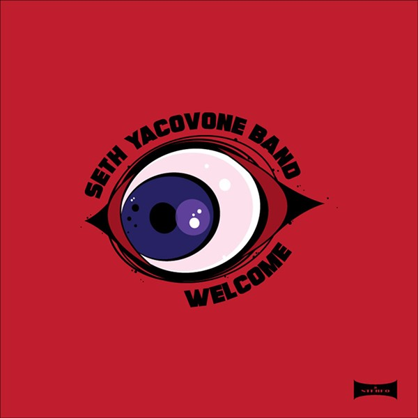 Seth Yacovone Band, Welcome