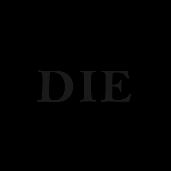 The Jobz, 'DIE'