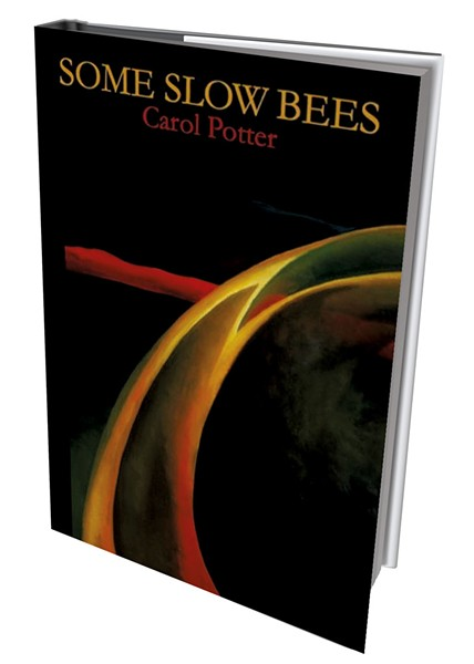 Some Slow Bees by Carol Potter, Oberlin College Press, 96 pages. $15.95.