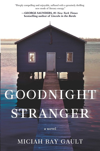 Goodnight Stranger, by Miciah Bay Gault, Park Row Books, 304 pages. $25.99.