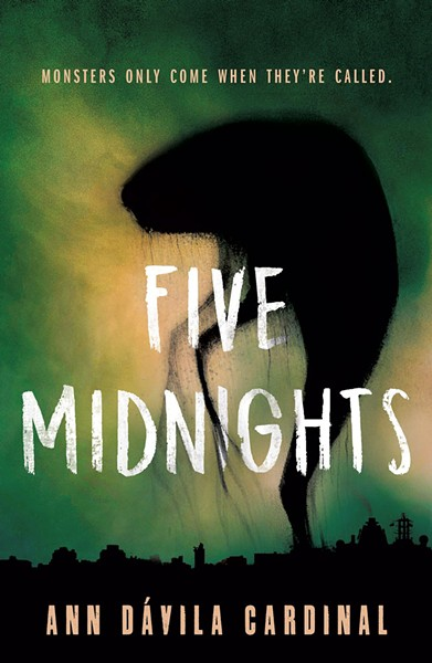 Five Midnights by Ann Dávila Cardinal, Tor Teen, 288 pages. $17.99.