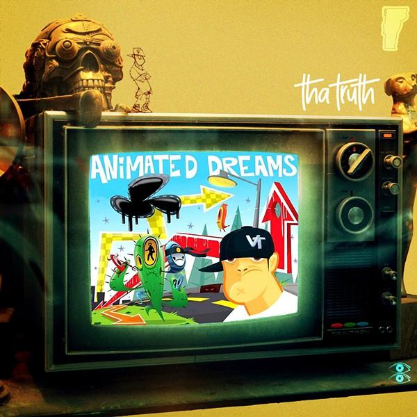 Tha Truth, Animated Dreams