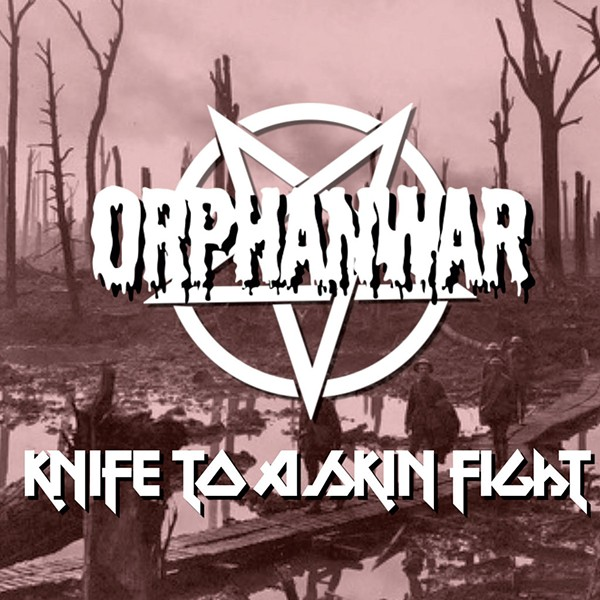 OrphanWar, Knife to a Skin Fight - COURTESY