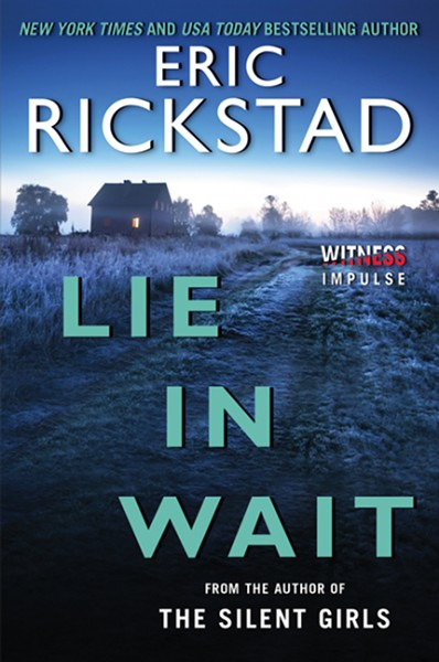 Lie in Wait by Eric Rickstad, Witness Impulse, 464 pages. $11.99
