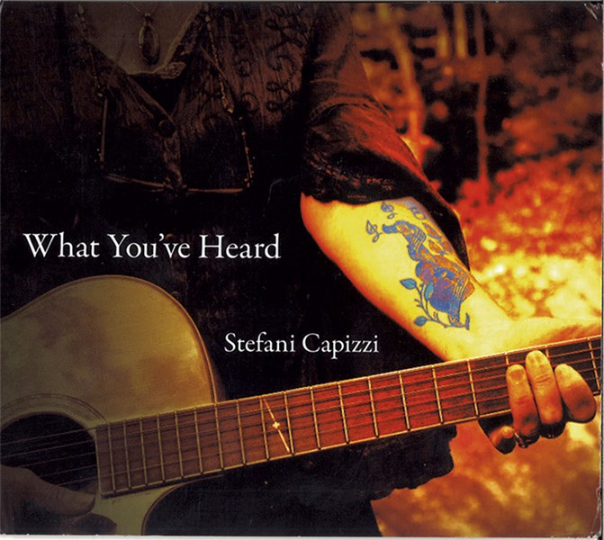 Stefani Capizzi, What You've Heard