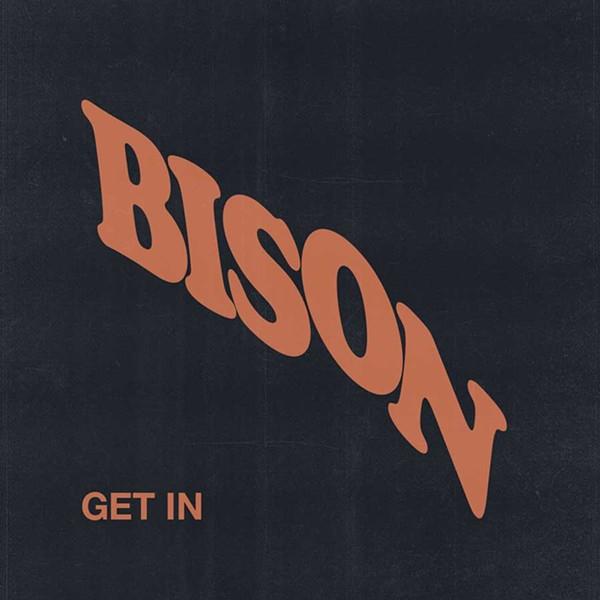 Bison, Get In