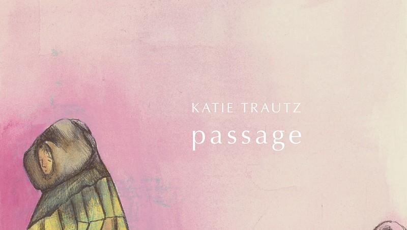 Album Review: Katie Trautz, 'Passage'