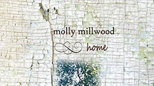Molly Millwood, Home
