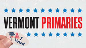 It's Vermont Primary Day! Do You Know Who You're Voting For?