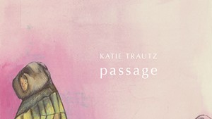 Katie Trautz, Passage