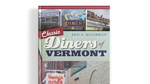 Classic Diners of Vermont by Erin K. McCormick