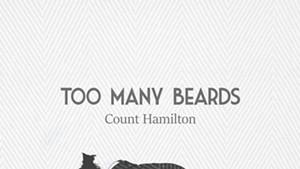 Count Hamilton, Too Many Beards