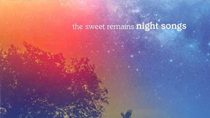 The Sweet Remains, Night Songs
