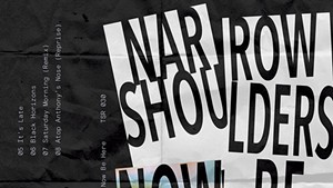 Narrow Shoulders, Now Be Here