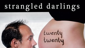 Strangled Darlings, Twenty Twenty