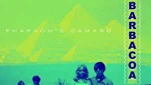 Barbacoa, 'Pharaoh's Camaro' (2)