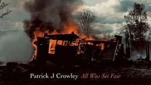 Patrick J Crowley, 'All Was Set Fair' (2)