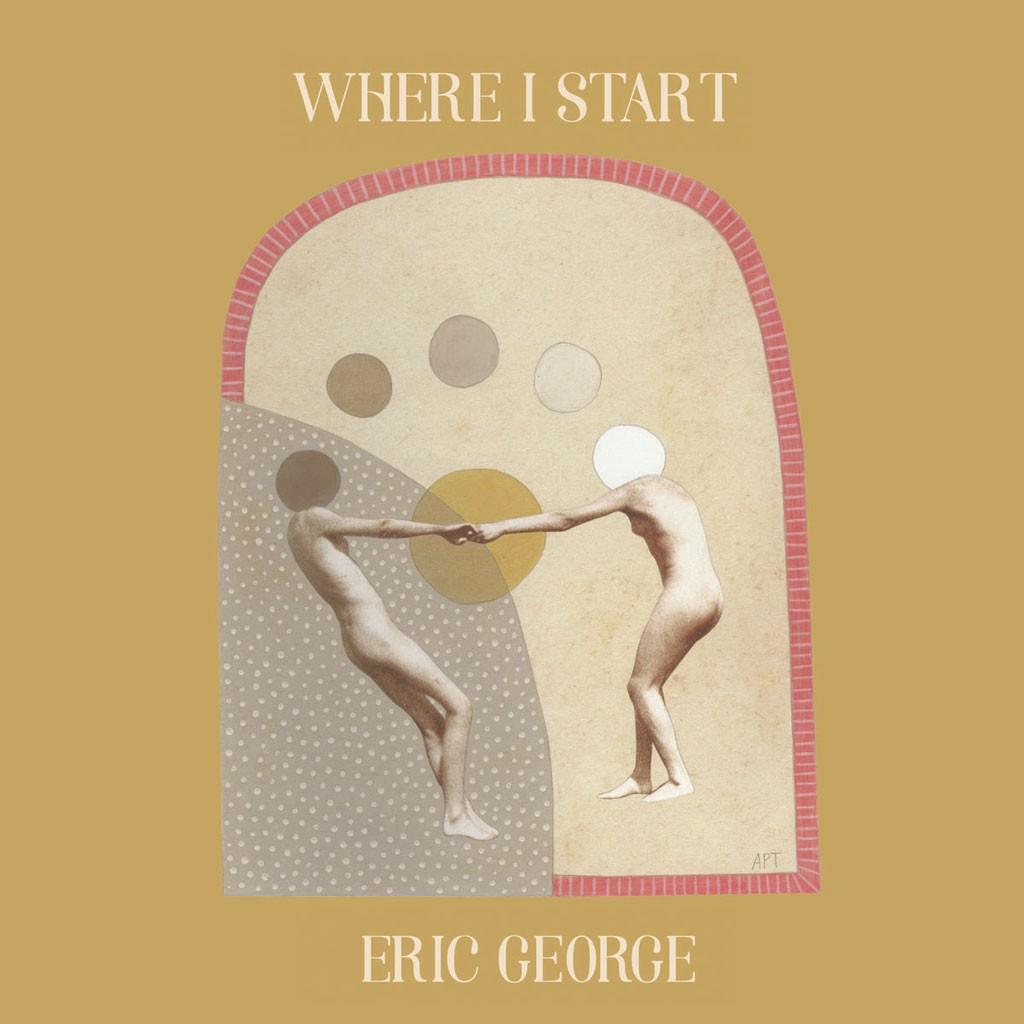 Eric George, 'Where I Start'