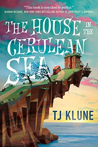 'The House in the Cerulean Sea,' by TJ Klune