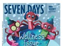 The <i>Seven Days</i> Wellness Issue, 2019