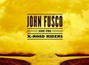 Album Review: John Fusco, 'John Fusco and the X-Road Riders'
