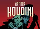 'Before Houdini: The Making of a Graphic Novel'
