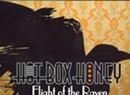 Hot Box Honey, <i>Flight of the Raven</i>