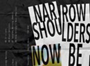 Narrow Shoulders, 'Now Be Here'