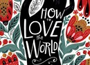 Book Reviews: 'How to Love the World: Poems of Gratitude and Hope,' Anthology; and 'Bluebird,' James Crews