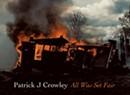 Patrick J Crowley, 'All Was Set Fair'