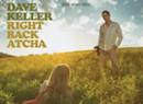 A Trailer for Dave Keller's New CD, <i>Right Back Atcha</i>