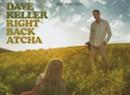 Dave Keller, <i>Right Back Atcha</i>