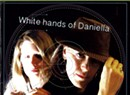 Bad Accent, <i>White Hands of Daniella</i>