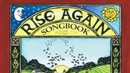 """Famed Songbook """"Rise Up Singing"""" Gets a Sequel, """"Rise Again"""""""